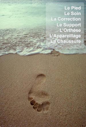Le Pied, le Soin, la Correction, le Support, l'Orthèse, l'Appareillage, la Chaussure